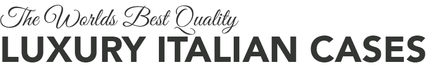 The Worlds Best Quality Luxury Italian Cases